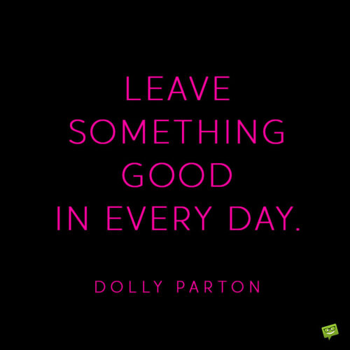 Positive Dolly Parton quote to note and share.