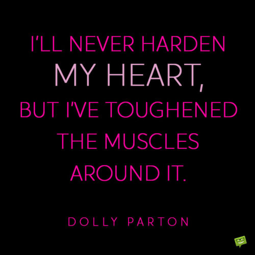 Life quote by Dolly Parton to note and share.
