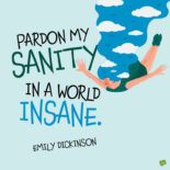 Emily Dickinson quote to note and share.