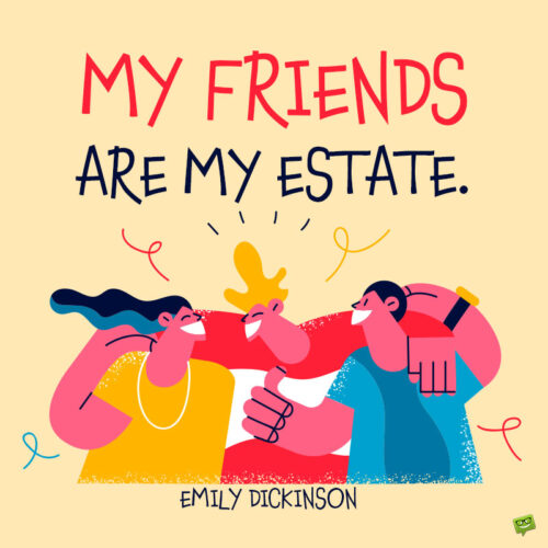 Friendship quote by Emily Dickinson to note and share.