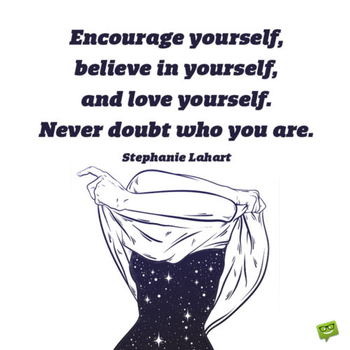 Encouraging quote for women to inspire self confidence.
