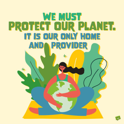 Environment quote to inspire the protection of nature.