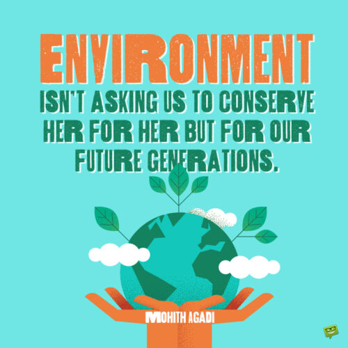 Quote to motivate us to care more about the environment.