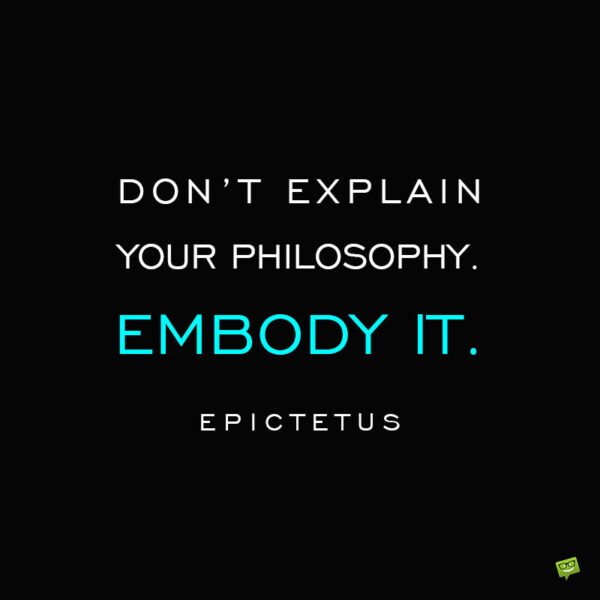 Stoic Epectetus quote to note and share.