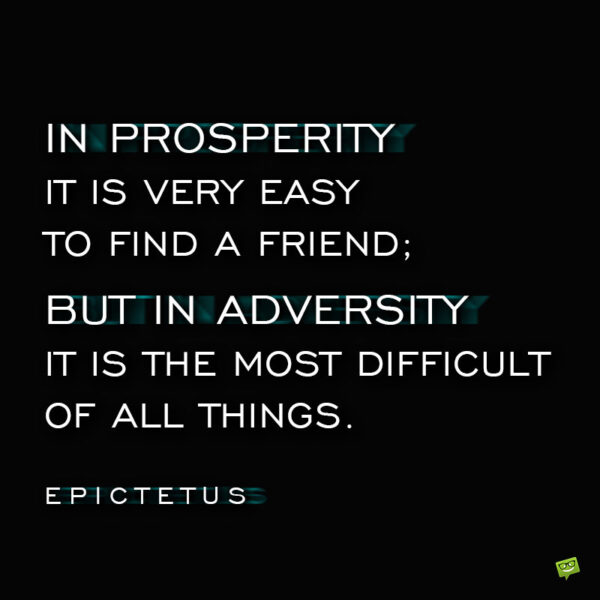 Stoic Epictetus Quote to give you food for thought.