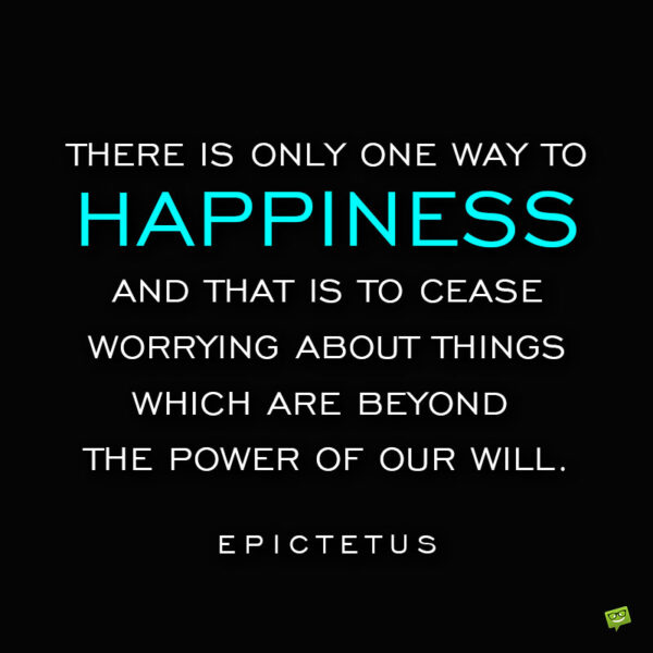 Epictetus quotes about happiness to note and share.