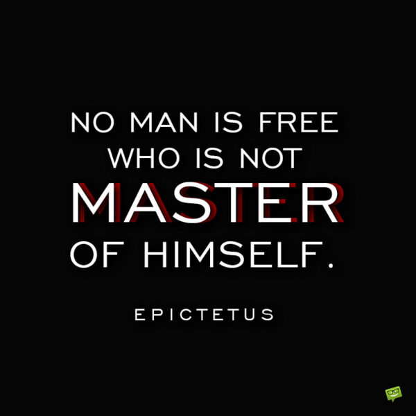 Epictetus quote about freedom to note and share.