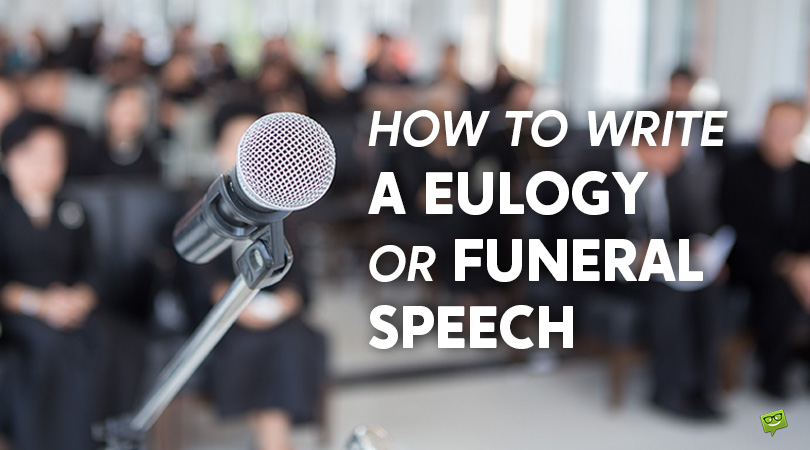 How to Write a Eulogy or Funeral Speech (Steps and Examples)