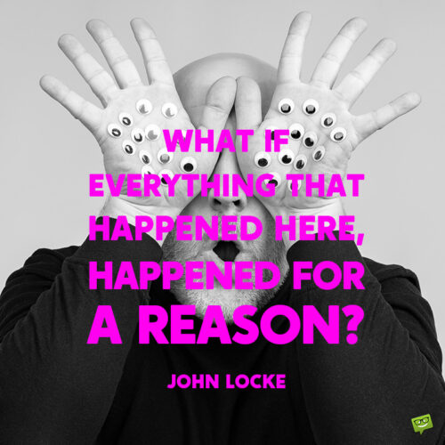Everything happens for a reason quote to note and share.