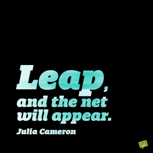 Leap of faith quote to inspire you.