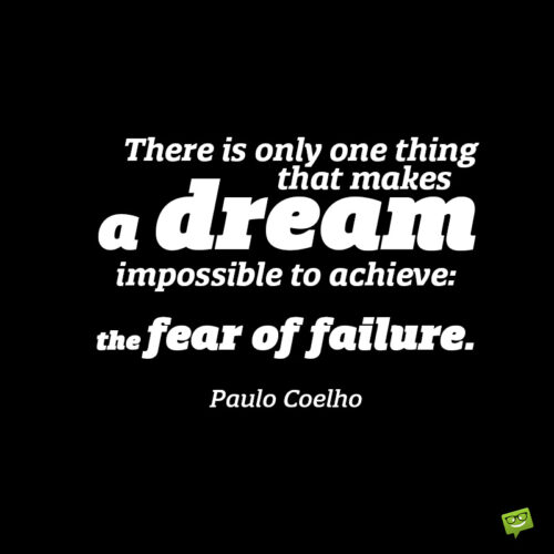 Quote to help you cope with fear of failure.