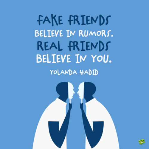 Fake friends quote to note and share.