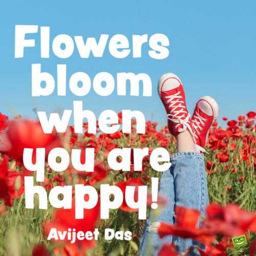 Flower quote about happiness.