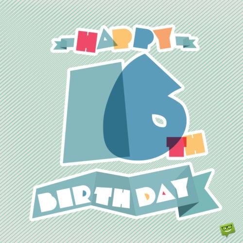 Birthday image for 16th birthday.
