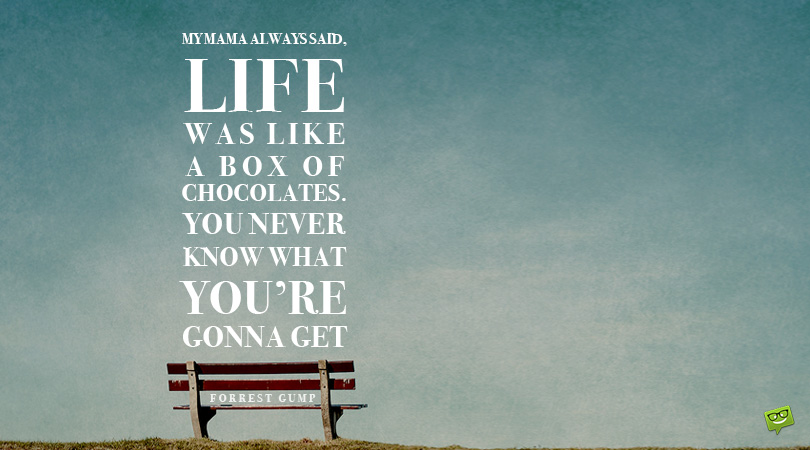Like A Box of Chocolates | 30 Forrest Gump Quotes About Life Itself