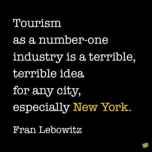 Fran Lebowitz quote about New York.