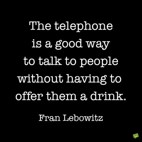 Funny quote by Fran Lebowitz.