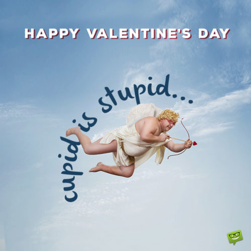 Funny Valentine's day quote on image for sharing on social media.