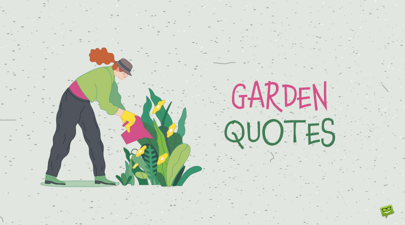 100+ Colorful and Inspiring Quotes About the Harmony Only Gardens Bring
