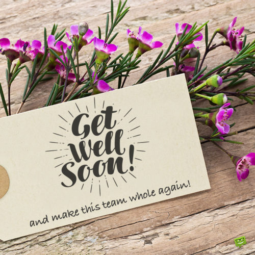 Cute get well soon message for coworker on photo with flowers.