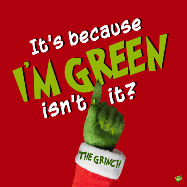 Funny Grinch quote to share.