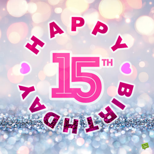 Cute birthday image for 15th birthday.