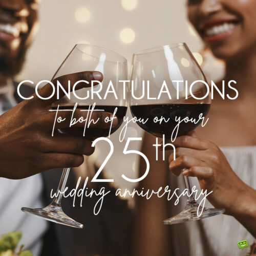 Happy wedding anniversary wish for 25 years of marriage.