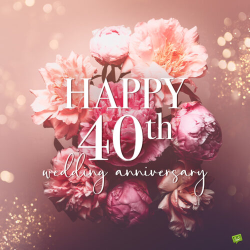 Happy wedding anniversary wish for 40 years of marriage.