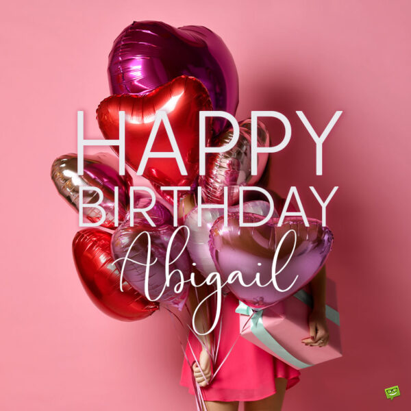 Happy Birthday image with balloons for Abigail.