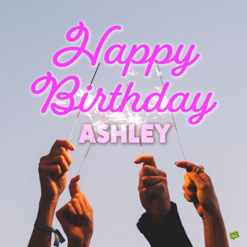 Happy Birthday Image for Ashley.