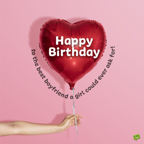 Happy birthday boyfriend message on image to share.