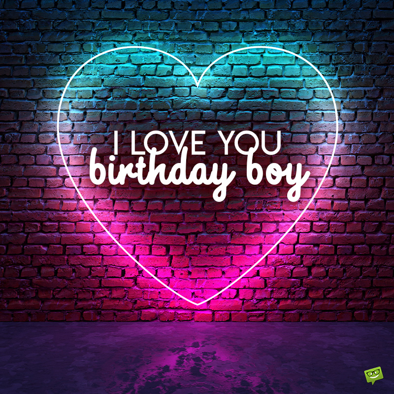 His what birthday to say to your for boyfriend 52 Birthday
