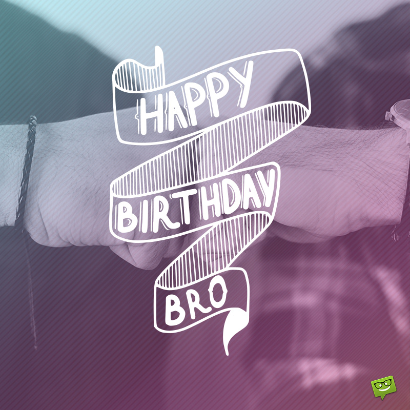 Happy Birthday, Brother! | Best Birthday Wishes for your Bro