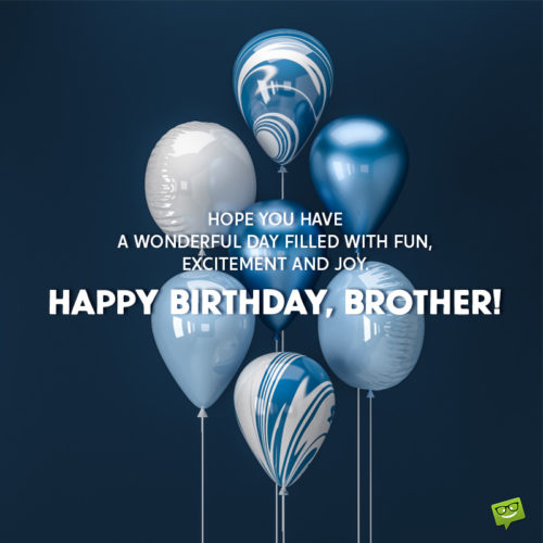 Birthday image for brother to help you wish him on a chat, message or email.