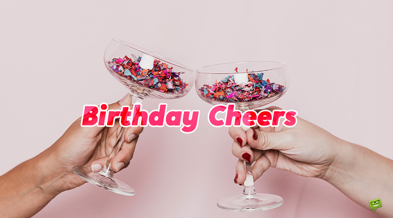 Cheers to You! | 90 Happy Birthday Toasts for All Occasions