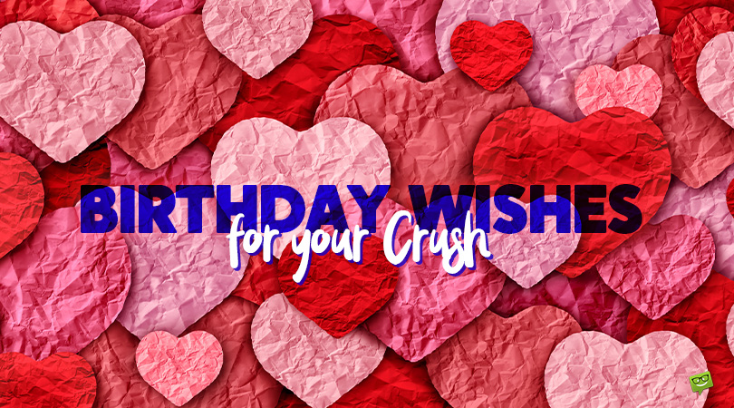 Male crush wishes birthday for How do