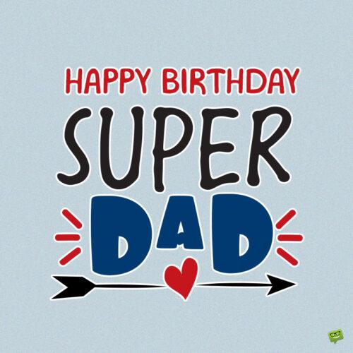 Cute birthday wish for dad.