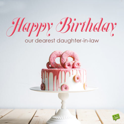 Birthday wish for daugher-in-law.