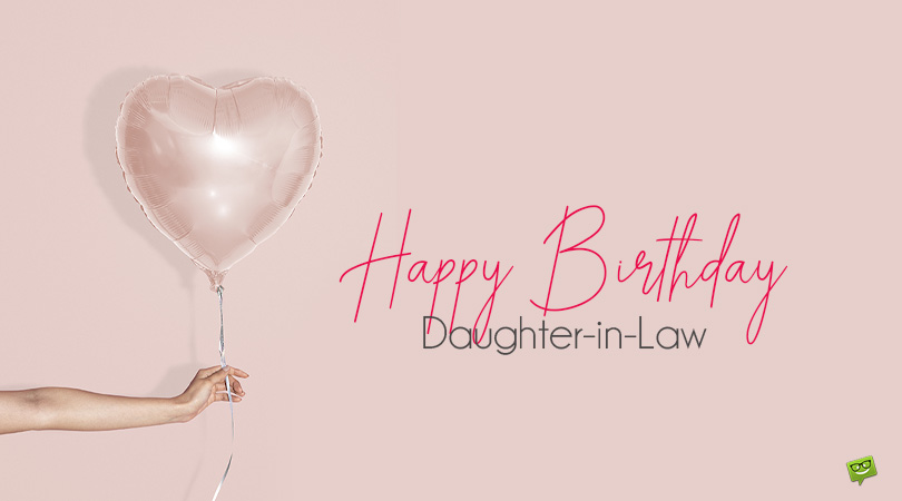 60 Messages for Your Kid's Lovely Spouse | Happy Birthday, Daughter-in-law!