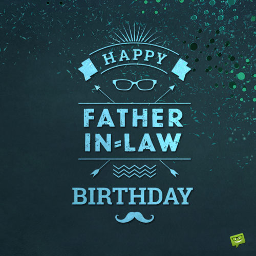 Father-in-law birthday wish on image for easy use on chats and emails.
