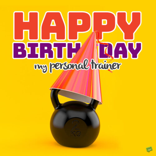 Happy birthday message for fitness friend.
