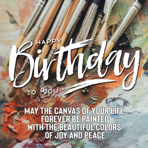 Beautiful birthday wish to share with an artist. On image for easy sharing on chats and emails.
