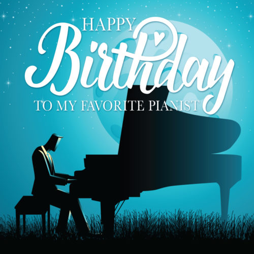 Beautiful birthday image to send to a pianist.