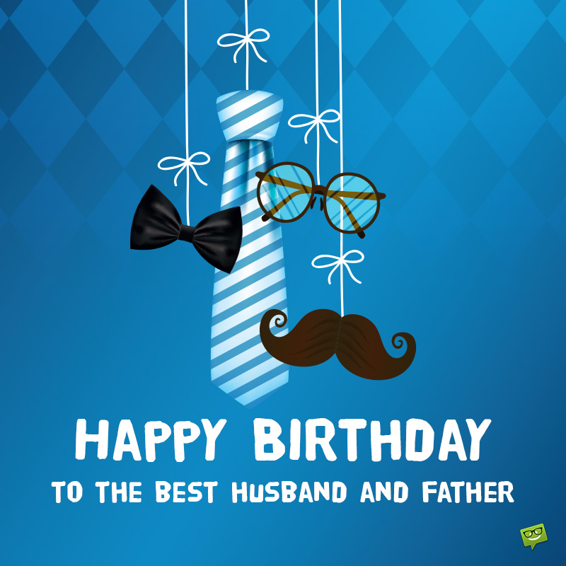 The Greatest Birthday Messages For Your Husband