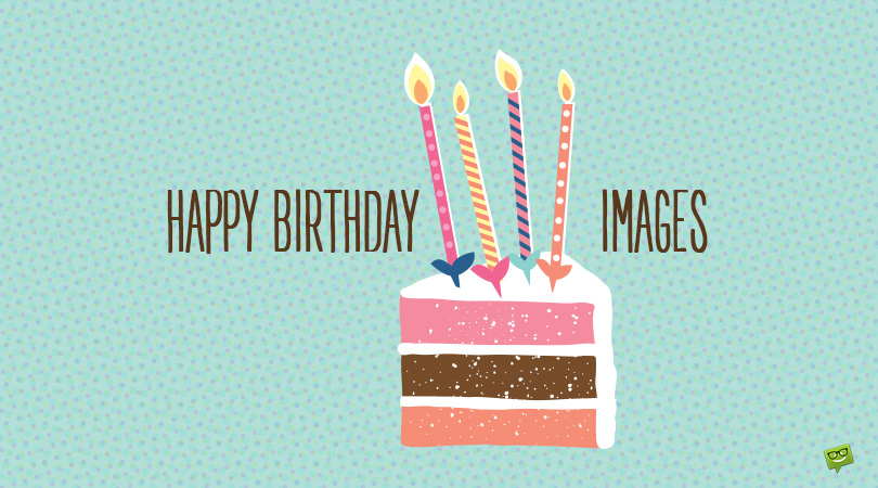 300+ Great Happy Birthday Images for Free Download & Sharing