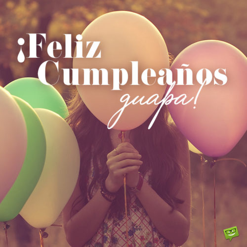 Happy Birthday for a beautiful woman in Spanish.