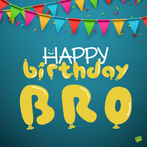 Happy birthday image for brother.
