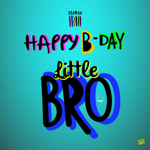 Happy Birthday image for little brother.