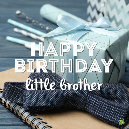 Happy birthday image for little brother to use on chats and messages.