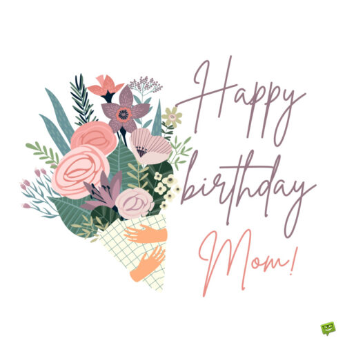 Birthday wish on image to share with mom.